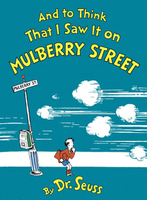 210px-And_to_Think_That_I_Saw_It_on_Mulberry_Street