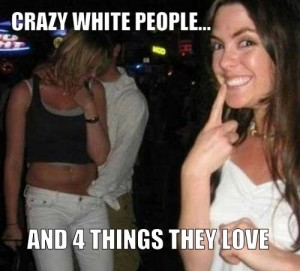 CRAZY WHITE PEOPLE, AND 4 THINGS THEY LOVE!